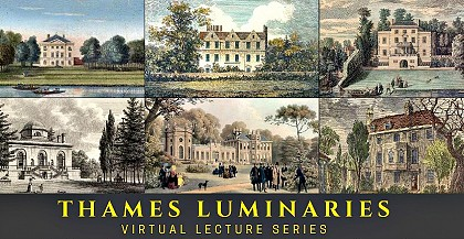 • THAMES LUMINARIES – a series of Zoom lectures in January and February 2021